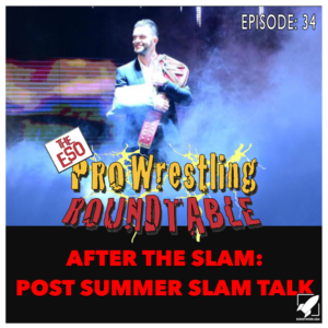 ESO Pro Wrestling Roundtable Episode 34