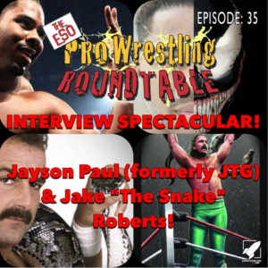 ESO Pro Wrestling Roundtable Episode 35
